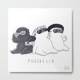 PUGCHELLA Metal Print