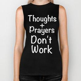 Thoughts And Prayers Don't Work Gun Control Shirt Biker Tank