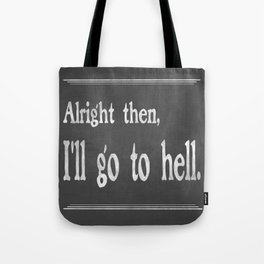 Alright then, I'll go to hell - Mark Twain Tote Bag