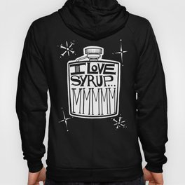 I Love Syrup Hoody
