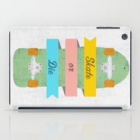 skate iPad Cases featuring Skate or Die. by Nick Nelson