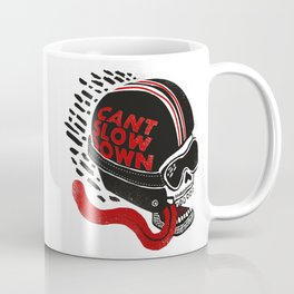 Can't Slow Down Coffee Mug