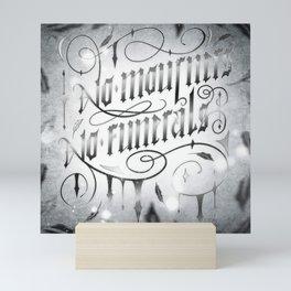 NO MOURNERS NO FUNERALS Mini Art Print