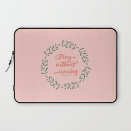 Pray Without Ceasing 1 Thes 5:17 KJV Laptop Sleeve