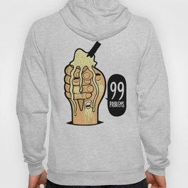 99 Problems Hoody