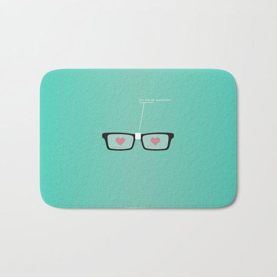 You Fog My Spectacles Bath Mat