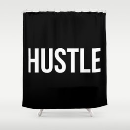 HUSTLE (Black & White) Shower Curtain