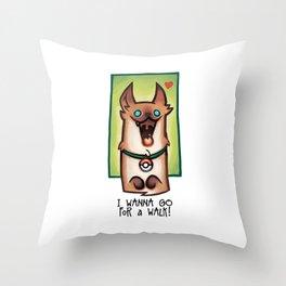 I wanna go for a walk ! Throw Pillow