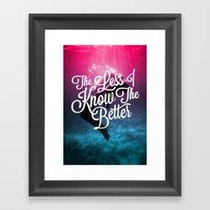 The Less I Know Framed Art Print