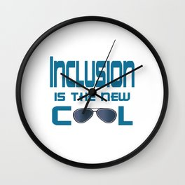 Great for all occassions Inclusion Tee Inclusion is the new cool Wall Clock