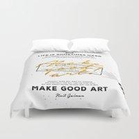 neil gaiman Duvet Covers featuring Make Good Art - Neil Gaiman by thatfandomshop