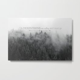 The Mountains are Calling Black and White Quote Photograph Metal Print