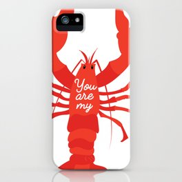 You are my lobster #love #iloveyou #lobster #cute #illustration #sea #seafood #orange #red iPhone Case