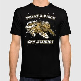 What a Piece of Junk! T-shirt