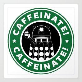 Dalek Caffeinate Art Print
