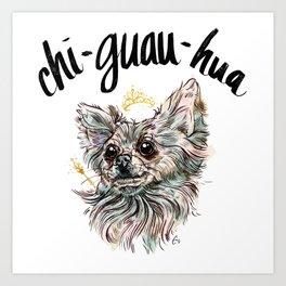 Chi-Guau-Hua - #adoptdontshop Art Print