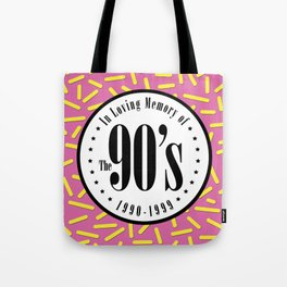 "In Memory of ""The 90's"" Tote Bag"