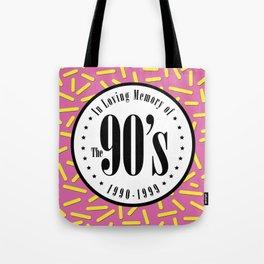 "In Memory of ""The 90's"" Tote Bag"