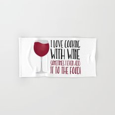 I Love Cooking With Wine Sometimes I Even Add It To The Food Hand & Bath Towel