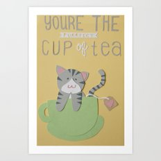 You're The Purrfect Cup Of Tea Art Print