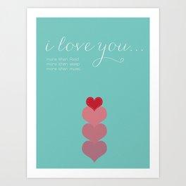 Love you more than... Art Print