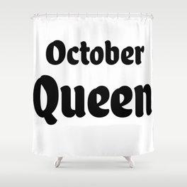 October Birthday Month Shirt - Birthday Shirt - Birthday Month Shirt - October Birthday Shirt Shower Curtain