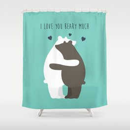 I Love You Beary Much Shower Curtain