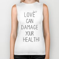 health Biker Tanks featuring Love can damage your health by Superdroso