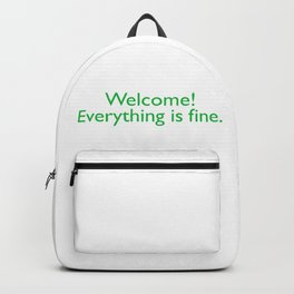 Welcome! everything is fine. Backpack