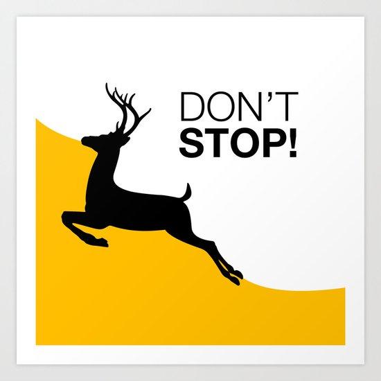DON'T STOP DEER Art Print
