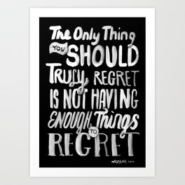 TRULY REGRET Art Print