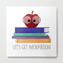 Let's Get Information! Metal Print