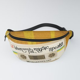 when words fail, music speaks. will shakespeare Fanny Pack