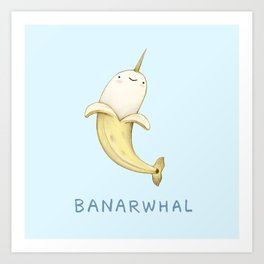 Banarwhal Art Print