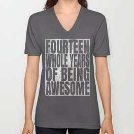 Fourteen Whole Years Of Being Awesome - 14th Birthday Gift Unisex V-Neck