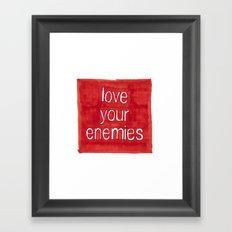 Love Your Enemies Framed Art Print