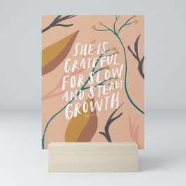 She is grateful for slow and steady growth Mini Art Print