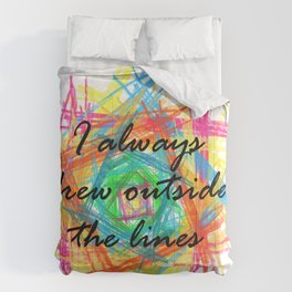 I always drew outside the lines Comforters