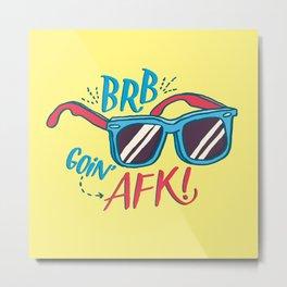 brb/afk Metal Print