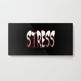 Stress Metal Print