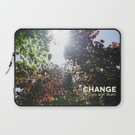 Be The Change You Wish To See Laptop Sleeve