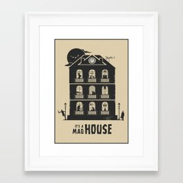 It's A Mad House! Framed Art Print