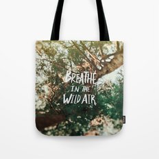 Breathe in the Wild Air Tote Bag