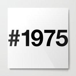 1975 Metal Print
