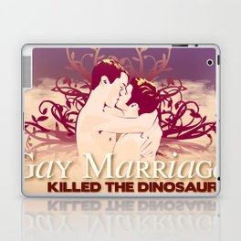 Gay Marriage Killed the Dinosaurs Laptop & iPad Skin