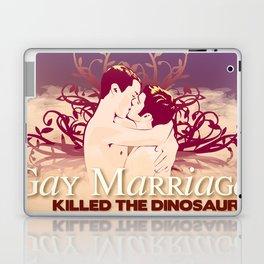 Gay Marriage Killed the Dinosaurs Laptop & iPad Skin