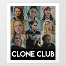 Clone Club - Orphan black Art Print