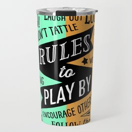 Rules to Play By Travel Mug