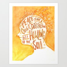 Peace is the Howling of the Soul Art Print