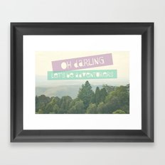 Oh Darling, Let's Be Adventurers Framed Art Print
